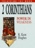 2 Corinthians: Power in Weakness (Preaching the Word)