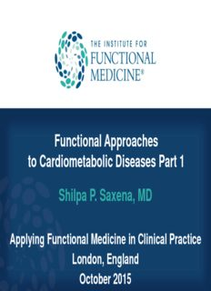 Shilpa P. Saxena, MD Functional Approaches to Cardiometabolic Diseases Part 1