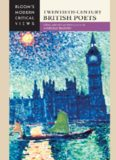 Twentieth-Century British Poets (Bloom's Modern Critical Views)