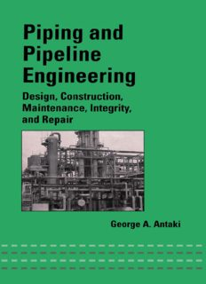 Piping and pipeline engineering : design, construction, maintenance, integrity, and repair
