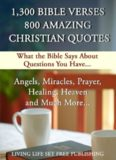 1,300 Bible Verses, 800 Amazing Christian Quotes, 50 Interactive Categories
