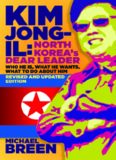 Kim Jong-il : North Korea's Dear Leader