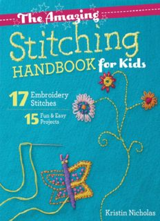 The amazing stitching handbook for kids : 17 embroidery stitches : 15 fun & easy projects