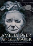 Amelia Dyer - Baby Reaper. The Story of Amelia Dyer