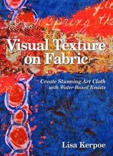 Visual Texture on Fabric  Create Stunning Art Cloth with Water-Based Resists