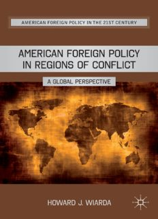 American Foreign Policy in Regions of Conflict: A Global Perspective (American Foreign Policy in the 21st Century)