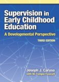 Supervision in Early Childhood Education: A Developmental Perspective, Third Edition (Early Childhood Education Series)