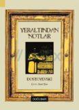 Yeraltından Notlar (DoğuBatı) - Fyodor Mihailoviç Dostoyevski