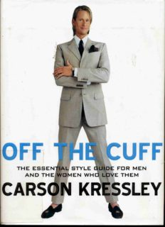 Off the Cuff: The Essential Style Guide for Men--And the Women Who Love Them