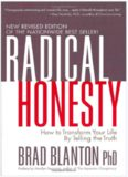 Radical Honesty : How to Transform Your Life by Telling the Truth.