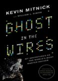 Ghost in the Wires- My Adventures as the World's Most Wanted Hacker