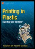 Printing in Plastic  Build Your Own 3D Printer
