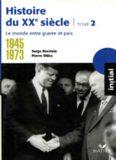 Histoire du XXe siècle. Tome 2 : 1945–1973 : Le Monde entre guerre et paix