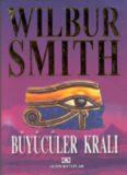Büyücüler Kralı - Wilbur Smith