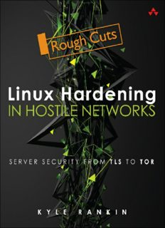 Linux Hardening in Hostile Networks.  Server Security from TLS to Tor