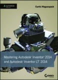 Mastering Autodesk Inventor 2014 and Autodesk Inventor LT