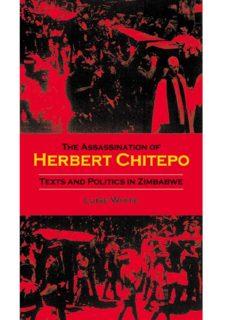 The Assassination of Herbert Chitepo: Texts and Politics in Zimbabwe