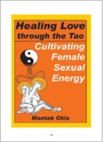Healing Love Thru the Tao: Cultivating Female Sexual Energy