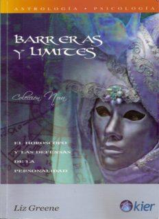 Liz Greene. Barreras y límites. El horóscopo y las defensas de la personalidad. 246 páginas.