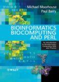 Bioinformatics Biocomputing and Perl: An Introduction to Bioinformatics Computing Skills