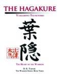 The art of the samurai : Yamamoto Tsunetomo's Hagakure, the new illustrated edition of the classic
