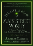 The Little Book of Main Street Money: 21 Simple Truths that Help Real People Make Real Money (Little Books. Big Profits)
