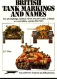 British tank markings and names : the unit markings, individual names, and paint colours of British