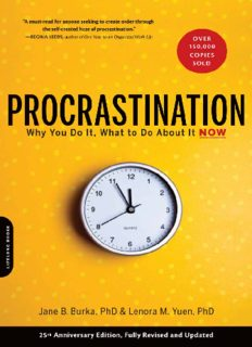 Procrastination: Why You Do It, What to Do About It Now (25th Anniversary Edition, Fully Revised and Updated)