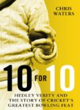 10 for 10 : Hedley Verity and the story of cricket's greatest bowling feat