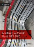 Mastering Autodesk Revit MEP 2016.  Autodesk Official Press