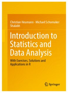 Introduction to Statistics and Data Analysis : With Exercises, Solutions and Applications in R