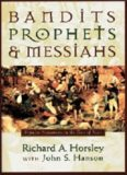 Bandits Prophets and Messiahs: Popular Movements at the Time of Jesus (New Voices in Biblical