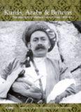 Kurds, Arabs and Britons: The Memoir of Col. W.A. Lyon in Kurdistan, 1918-1945