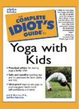Complete Idiot's Guide to Yoga with Kids