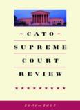 Cato Supreme Court Review, 2001-2002 (Cato Supreme Court Review)