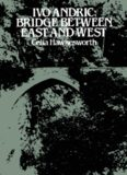 Ivo Andrić: bridge between East and West