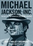 Michael Jackson, Inc : the rise, fall and rebirth of a billion-dollar empire