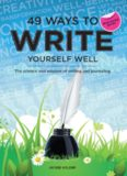 49 Ways to Write Yourself Well. The science and wisdom of writing and journaling