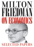 Milton Friedman on Economics: Selected Papers