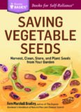 Saving Vegetable Seeds: Harvest, Clean, Store, and Plant Seeds from Your Garden. A Storey BASICS