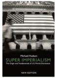 Super imperialism : the origin and fundamentals of U.S. world dominance