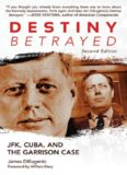 Destiny Betrayed: JFK, Cuba, and the Garrison Case