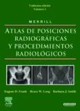 MERRILL. Atlas de Posiciones Radiograficas y Procedimientos Radiologicos. 3 vols.