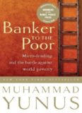 Banker to the Poor; Micro-Lending and the Battle Against World Poverty