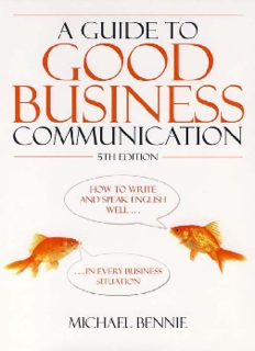 Guide to Good Business Communications: How to Write and Speak English Well - in Every Business Situation