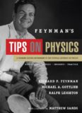 Feynman's Tips on Physics: Reflections, Advise, Insights, Practice, A Problem-Solving Supplement to the Feynman Lectures on Physics