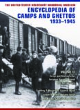 The United States Holocaust Memorial Museum Encyclopedia of Camps and Ghettos, 1933–1945, vol. III: Camps and Ghettos under European Regimes Aligned with Nazi Germany