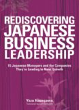 Rediscovering Japanese Business Leadership: 15 Japanese Managers and the Companies They're Leading