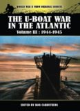 The U-boat war in the Atlantic. Volume III, 1943-1945