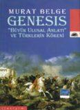 """GENESIS """"Büyük Ulusal Anlatı"""" ve Türklerin Kökeni"""